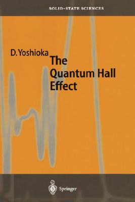The Quantum Hall Effect (Springer Series in Solid-State Sciences), Daijiro Yoshioka (Author)