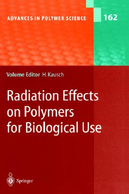 Image for Radiation Effects on Polymers for Biological Use (Advances in Polymer Science)