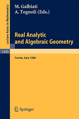Image for Real Analytic and Algebraic Geometry: Proceedings of the Conference held in Trento, Italy, October 3-7, 1988 (Lecture Notes in Mathematics) (English and French Edition)