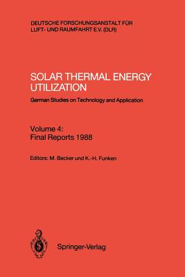 Solar Thermal Energy Utilization: German Studies on Technology and Application (v. 4)