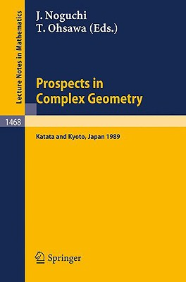 Image for Prospects in Complex Geometry: Proceedings of the 25th Taniguchi International Symposium held in Katata, and the Conference held in Kyoto, July 31 - August 9, 1989 (Lecture Notes in Mathematics)