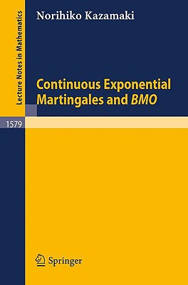 Continuous Exponential Martingales and BMO (Lecture Notes in Mathematics), Kazamaki, Norihiko