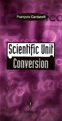 Image for Scientific Unit Conversion: A Practical Guide to Metrication