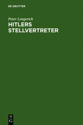 Hitlers Stellvertreter (German Edition), Longerich, Peter