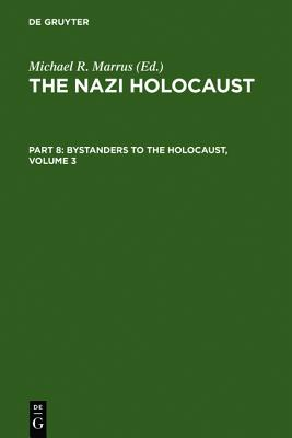 Marrus, Michael Robert; Marrus, Michael Robert; Marrus, Michael Robert; Marrus, Michael Robert; Marrus, Michael Robert; Marrus, Michael Robert; ... Nazi Holocaust. Bystanders to the Holocaust)