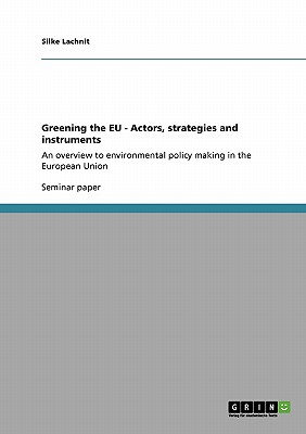 Greening the Eu - Actors, Strategies and Instruments, Lachnit, Silke