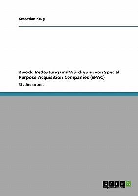 Zweck, Bedeutung und W�rdigung von Special Purpose Acquisition Companies (SPAC) (German Edition), Krug, Sebastian