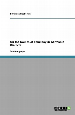 On the Names of Thursday in Germanic Dialects, Piaskowski, Sebastian