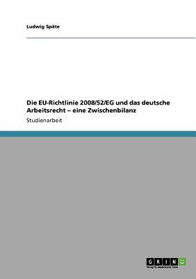 Die EU-Richtlinie 2008/52/EG und das deutsche Arbeitsrecht - eine Zwischenbilanz (German Edition), Sp�te, Ludwig