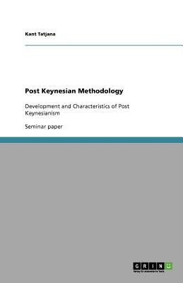 Post Keynesian Methodology, Tatjana, Kant