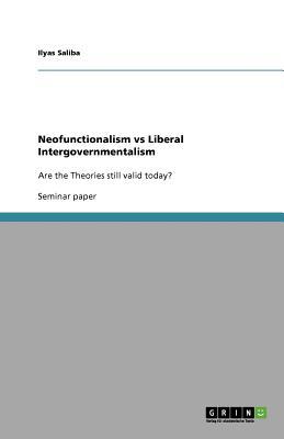 Neofunctionalism vs Liberal Intergovernmentalism, Saliba, Ilyas