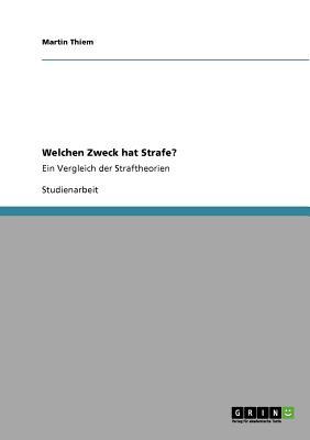 Welchen Zweck hat Strafe? (German Edition), Thiem, Martin