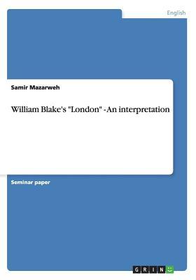 "William Blake's ""London"" - An interpretation, Mazarweh, Samir"