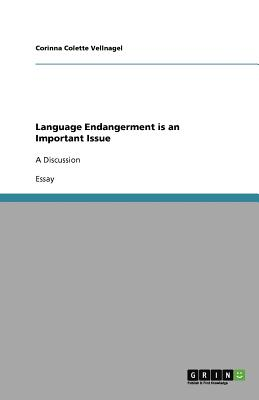 Language Endangerment is an Important Issue, Vellnagel, Corinna Colette