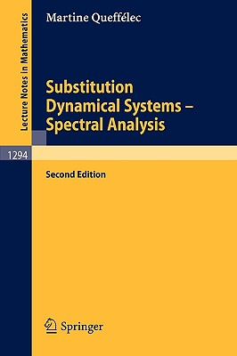 Substitution Dynamical Systems - Spectral Analysis (Lecture Notes in Mathematics), Queff�lec, Martine
