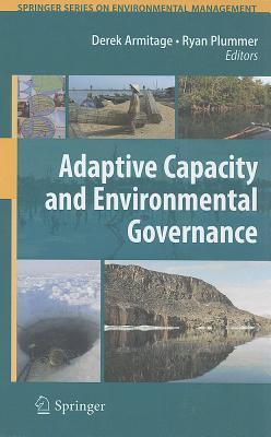 Adaptive Capacity and Environmental Governance (Springer Series on Environmental Management)