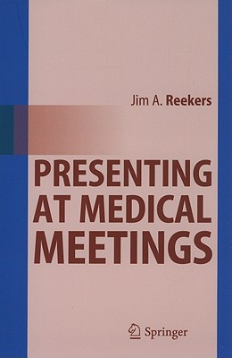 Presenting at Medical Meetings, Reekers, Jim A.