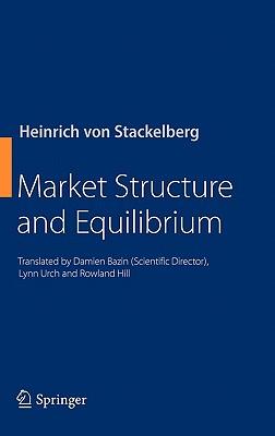Market Structure and Equilibrium, von Stackelberg, Heinrich