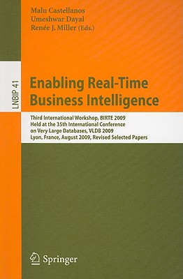 Enabling Real-Time Business Intelligence: Third International Workshop, BIRTE 2009, Held at the 35th International Conference on Very Large Databases. Notes in Business Information Processing