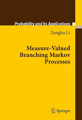 Measure-Valued Branching Markov Processes (Probability and Its Applications), Li, Zenghu
