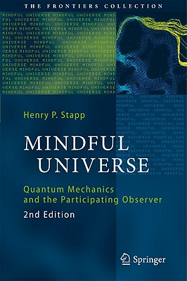 Image for Mindful Universe: Quantum Mechanics and the Participating Observer (The Frontiers Collection)
