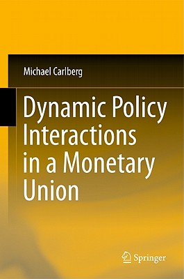 Dynamic Policy Interactions in a Monetary Union, Carlberg, Michael