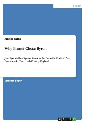 """Why Bront� Chose Byron. """"Jane Eyre"""" and her Byronic Lover, F�cks, Jessica"""