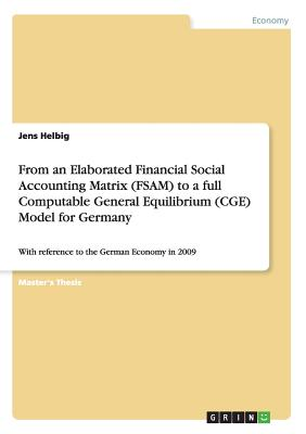 Image for From an Elaborated Financial Social Accounting Matrix (FSAM) to a full Computable General Equilibrium (CGE) Model for Germany