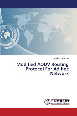 Modified AODV Routing Protocol For Ad hoc Network, Gulhane, Sanket