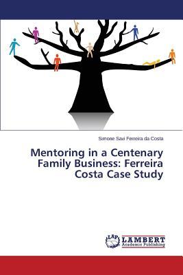 Mentoring in a Centenary Family Business: Ferreira Costa Case Study, Ferreira da Costa Simone Savi