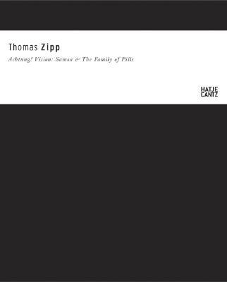 Image for Thomas Zipp: Achtung! Vision: Samoa, The Family of Pills & The Return of the Subreals