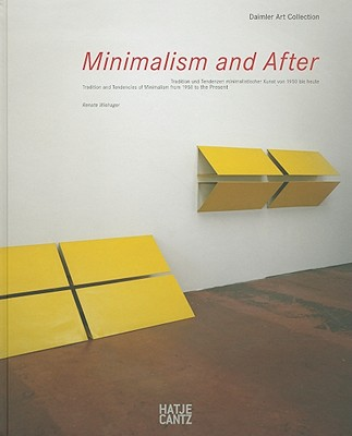Image for Minimalism and After: Tradition and Tendencies of Minimalism from 1950 to today (Daimler Art Collection)