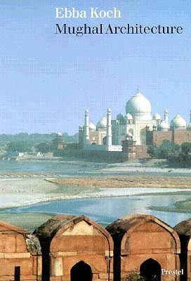 Image for Mughal Architecture: An Outline of Its History and Development, 1526-1858