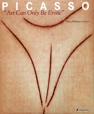 Image for Picasso::  Art Can Only Be Erotic