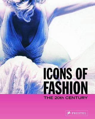 Icons of Fashion: The 20th Century (Prestel's Icons), Buxbaum, Gerda