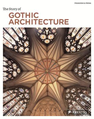 Image for The Story of Gothic Architecture (Story Of... (Prestel))