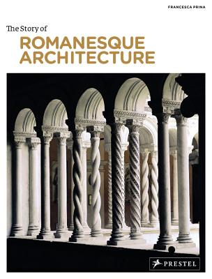 Image for The Story of Romanesque Architecture