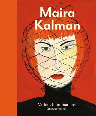 Maira Kalman: Various Illuminations (Of a Crazy World), Schaffner, Ingrid