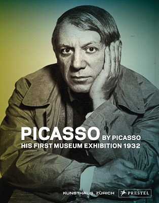 Image for Picasso by Picasso: His First Museum Exhibition 1932