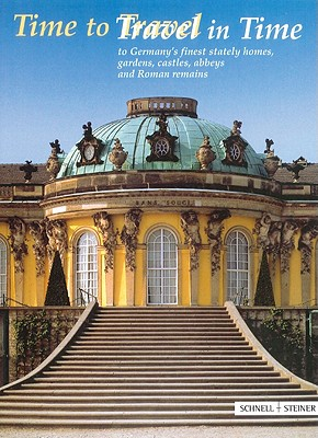 Time to Travel - Travel in Time: The Official Guide of the Heritage Administrations