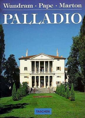 Andrea Palladio 1508-1580: Architect Between the Renaissance and Baroque, Manfred Wundram and Thomas Pape