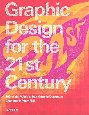 Image for Graphic Design for the 21st Century: 100 of the World's Best Graphic Designers