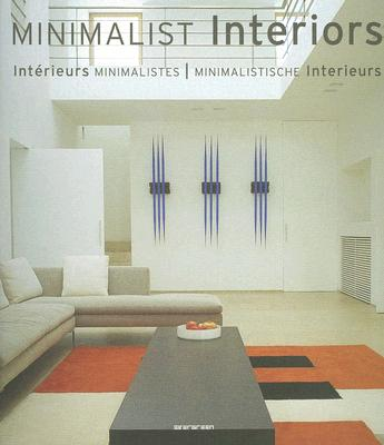 Minimalist Interiors : Interieurs Minimalistes : Minimalistische Interieurs, Schleifer, Simone