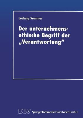 Image for Der unternehmensethische Begriff der ?Verantwortung?: Eine Grundlegung im Anschluß an Jonas, Kant und Habermas (German Edition)