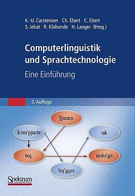 Computerlinguistik und Sprachtechnologie: Eine Einf�hrung (German Edition)
