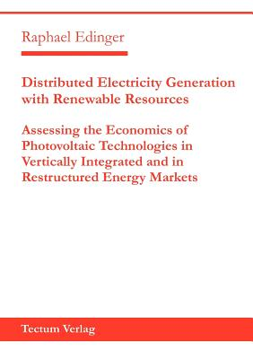 Distributed Electricity Generation with Renewable Resources, Edinger, Raphael