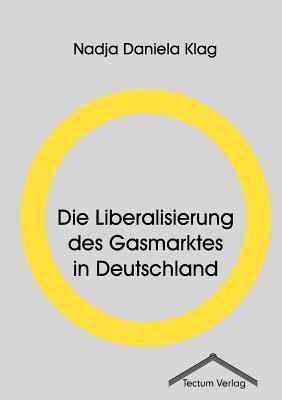 Image for Die Liberalisierung des Gasmarktes in Deutschland (German Edition)