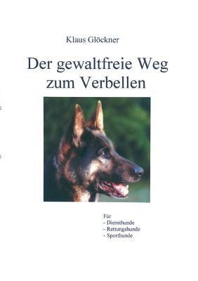 Der gewaltfreie Weg zum Verbellen (German Edition), Gl�ckner, Klaus