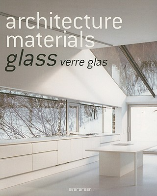 Image for Architecture Materials: Glass (EVERGREEN) (German, English and French Edition)