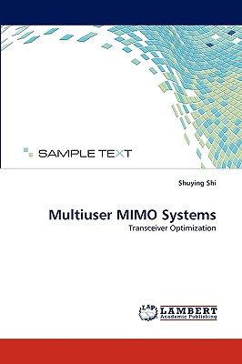 Multiuser MIMO Systems: Transceiver Optimization, Shi, Shuying